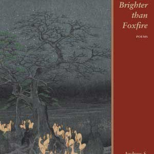 """A LAMP BRIGHTER THAN FOXFIRE"" by Andrew S. Nicholson"