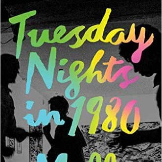 """TUESDAY NIGHTS IN 1980"" by Molly Prentiss"