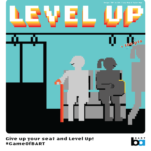 "Graphic poster for Bart in the style of a retro video game. Text reads: ""Level up +100 points. Give up your seat and level up #GameofBART"""
