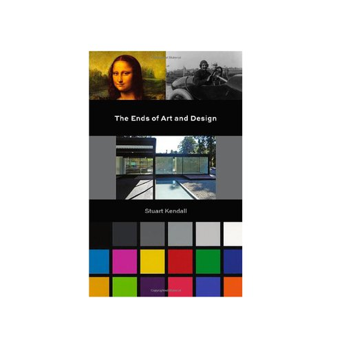 The End of Art and Design by Stuart Kendall