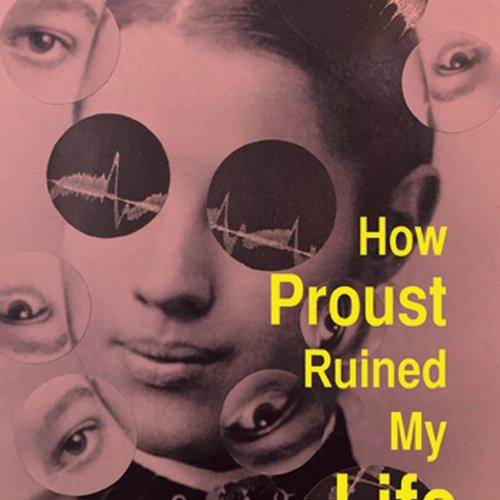 Gloria Frym, How Proust Ruined My Life