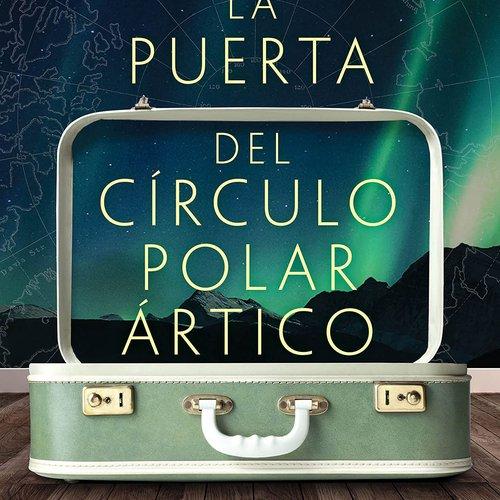 Juvenal Acosta, La Puerta del Circulo Polar Artico